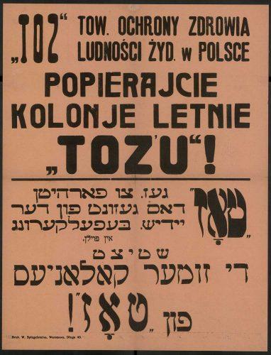 Afisz w języku polskim i żydowskim wzywający do wspierania warszawskich półkolonii TOZ-u (ze zbiorów Biblioteki Narodowej).